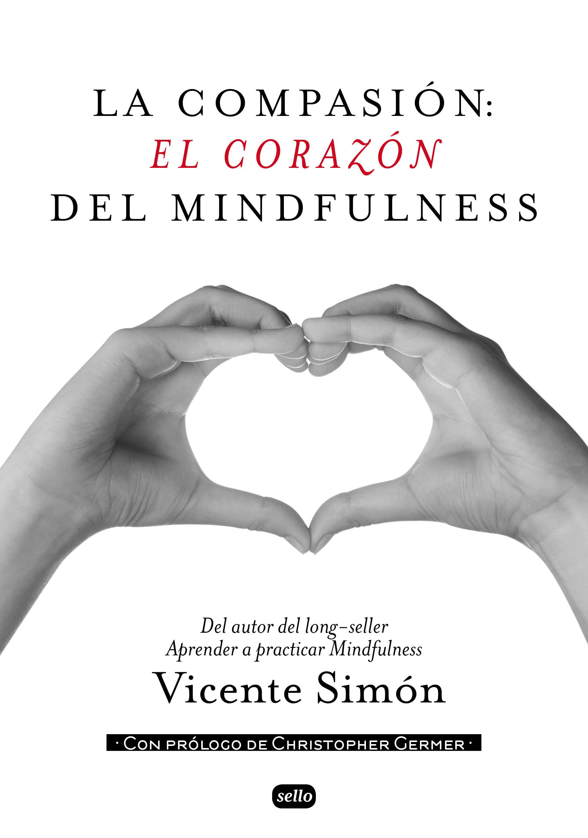 LA COMPASION: EL CORAZON DEL MINDFULNESS